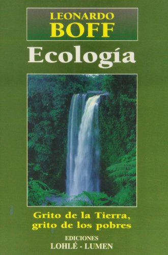 9789507246210: Ecologia - Grito de La Tierra... (Spanish Edition)