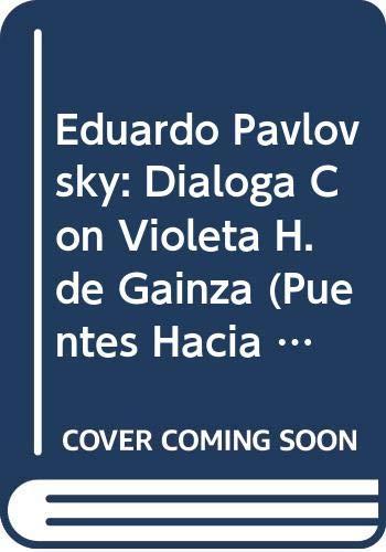 Eduardo Pavlovsky dialoga con Violeta H. de: Hemsy de Gainza,
