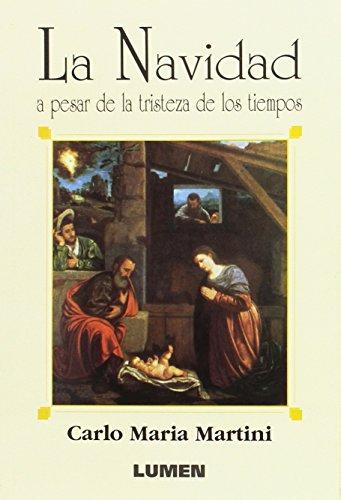 La Navidad a Pesar de La Tristeza (Spanish Edition) (9789507247057) by Carlo Maria Martini
