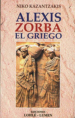 9789507247149: Alexis Zorba El Griego (Spanish Edition)
