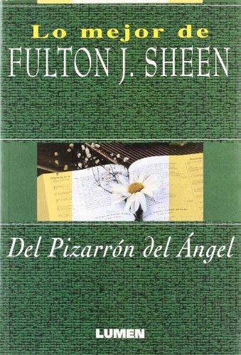 9789507247460: Del pizarron del angel. lo mejor de ulton j. sheen