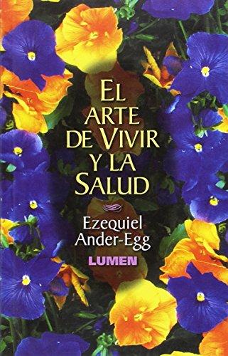 El Arte de Vivir y La Salud: Ander-Egg, Ezequiel