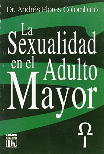 La Sexualidad En El Adulto Mayor (Spanish Edition): Andres Flores Colombino