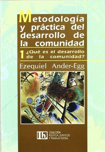 9789507248306: Metodologia y practica del desarrollo de la comunidad I: ¿que es el desarrollo de la comunidad?