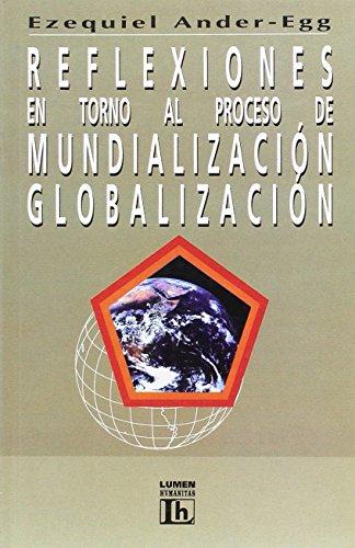Reflexiones En Torno Al Proceso de Mundializ: Ander-Egg, Ezequiel