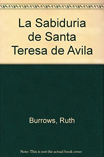 La Sabiduria de Santa Teresa de Avila (Spanish Edition) (9507248854) by Burrows, Ruth