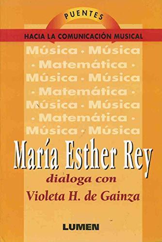 Maria Esther Rey: Dialoga Con Violeta H.: Violeta Hemsy De