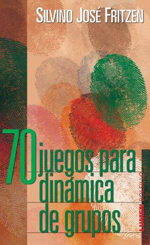 70 Juegos Para Dinamica De Grupo (Bolsillo): Silvino Jose Fritzen