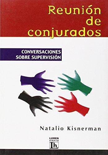 Reunion de Conjurados - Conversaciones Supervision (Spanish: Kisnerman, Natalio