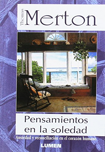 Pensamientos En La Soledad (Spanish Edition) (9789507249693) by Thomas Merton