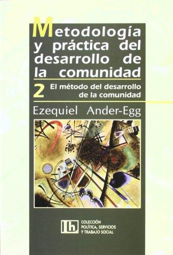 Metodologia y Practica de Desarrollo D/L Comunidad: Ezequiel Ander-Egg