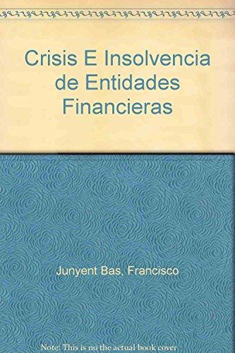 9789507273544: Crisis E Insolvencia de Entidades Financieras (Spanish Edition)