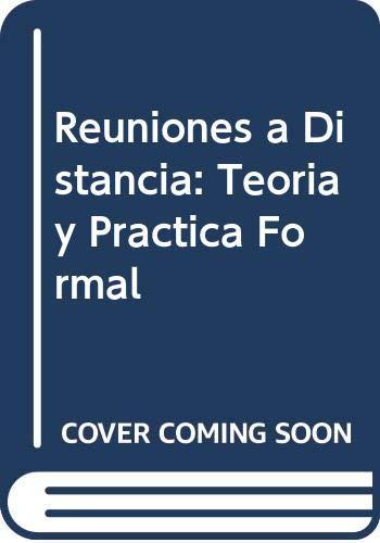 9789507274008: Reuniones a Distancia: Teoria y Practica Formal (Spanish Edition)
