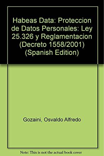 9789507274190: Habeas data: proteccion de datos personales : ley 25.326 reglamentacion