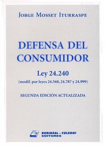 Defensa del Consumidor: Ley 24,240 (Modif. Por: Jorge Mosset Iturraspe