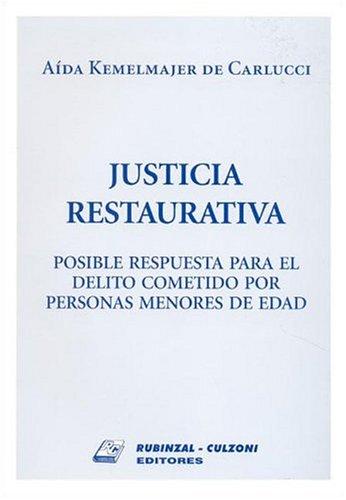 9789507275289: Justicia Restaurativa: Posible Respuesta Para El Delito Cometido Por Personas Menores de Edad