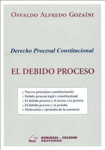9789507275494: El Debido Proceso: Derecho Procesal Constitucional