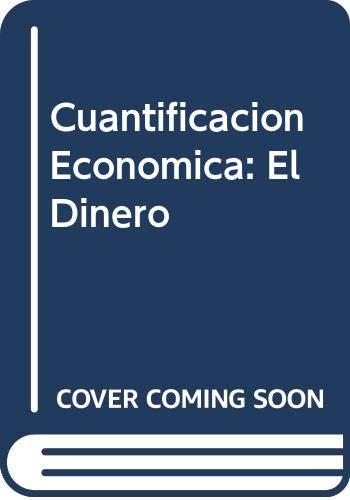 9789507276194: Cuantificacion Economica: El Dinero (Spanish Edition)