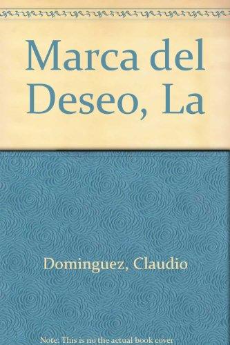 9789507300141: Marca del Deseo, La (Spanish Edition)