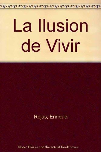 9789507300417: La Ilusion de Vivir (Spanish Edition)