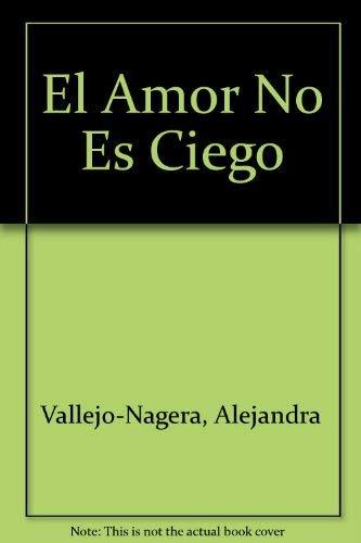 9789507300448: El Amor No Es Ciego (Spanish Edition)