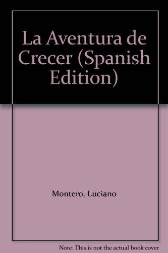 9789507300462: La Aventura de Crecer (Spanish Edition)