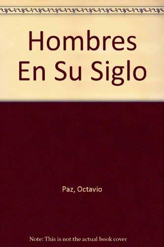 9789507310249: Hombres En Su Siglo (Spanish Edition)