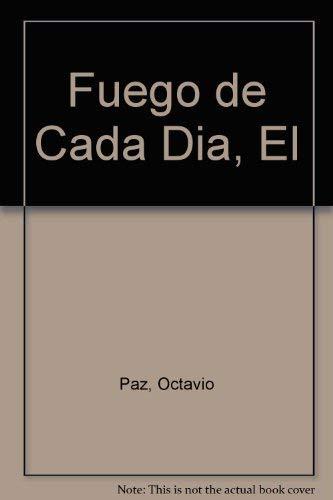 Fuego de Cada Dia, El (Spanish Edition): Paz, Octavio
