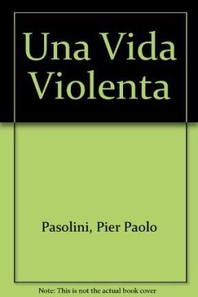 9789507310645: Una Vida Violenta