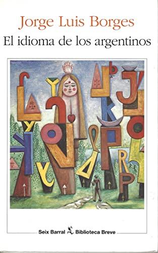 9789507311086: Idioma de los argentinos, el (Biblioteca breve)
