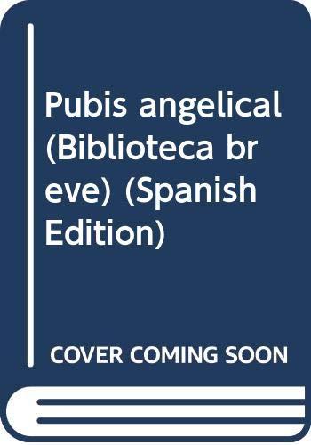 9789507311178: Pubis angelical (Biblioteca breve) (Spanish Edition)