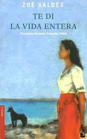 9789507311680: Te Di La Vida Entera (Spanish Edition)