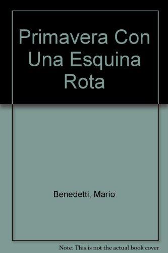 9789507312625: Primavera Con Una Esquina Rota (Spanish Edition)