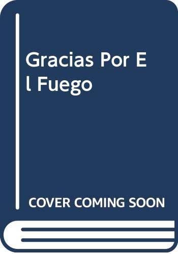 9789507312649: Gracias Por El Fuego (Spanish Edition)