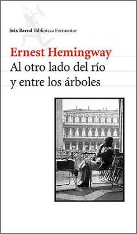 9789507313509: Al Otro Lado del Rio y Entre los Arboles (Spanish Edition)