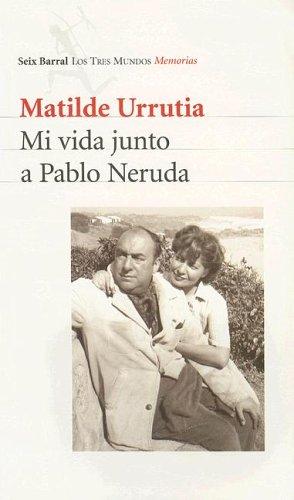 9789507313585: Mi Vida Junto a Pablo Neruda