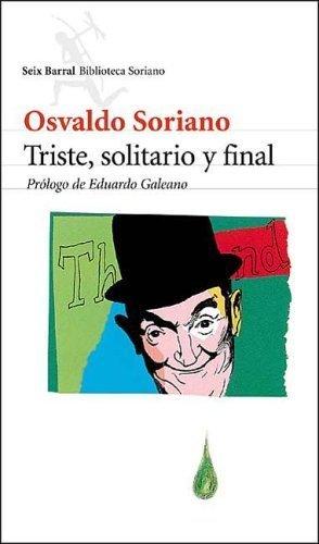 9789507313639: Triste, Solitario y Final