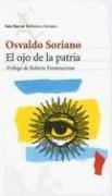 El Ojo de la Patria (Seix Barral Biblioteca Soriano): Soriano, Osvaldo