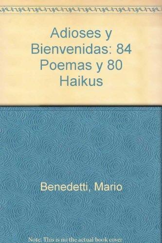 9789507314698: Adioses y Bienvenidas: 84 Poemas y 80 Haikus (Spanish Edition)