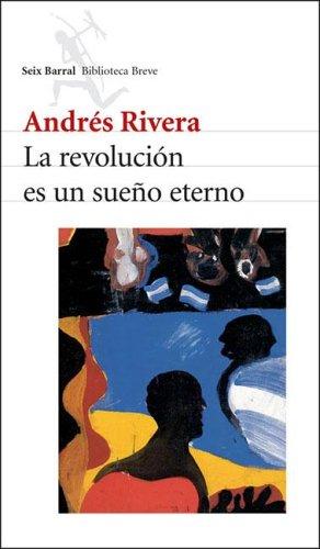 9789507314728: La Revolucion Es Un Sueno Eterno (Spanish Edition)