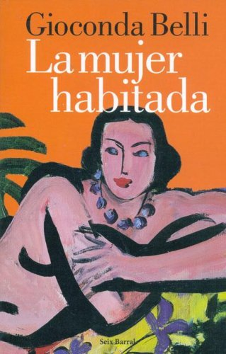 9789507314872: La Mujer Habitada/ the Inhabited Woman (Seix Barral Biblioteca Breve) (Spanish Edition)