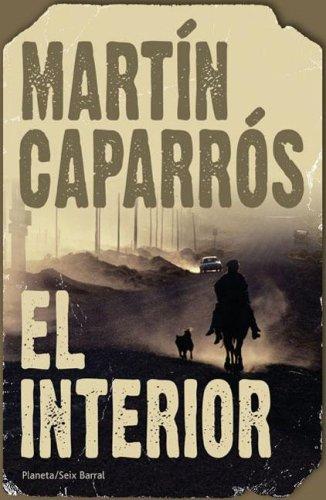 El Interior (Spanish Edition): Caparros, Martin