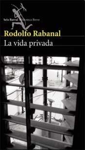VIDA PRIVADA, LA (Spanish Edition): RODOLFO, RABANAL
