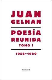 9789507317170: Poesía reunida -T1 (1956-1980)