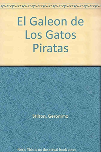 El Galeon de Los Gatos Piratas (Spanish Edition) (9507320636) by Geronimo Stilton