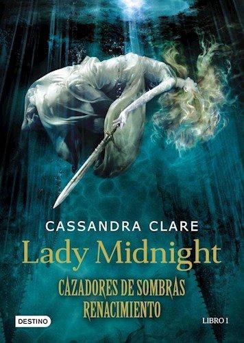 Cazadores De Sombras Renacimiento: Cassandra Clare