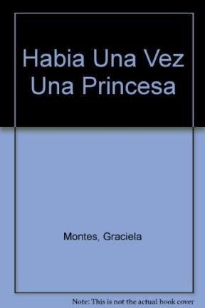 9789507370144: Habia Una Vez Una Princesa (Spanish Edition)