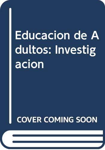 Educación de adultos : investigación y participación : desa-fíos y contradicciones.-- ( Educación ...