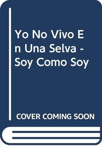 9789507372940: Yo No Vivo En Una Selva - Soy Como Soy