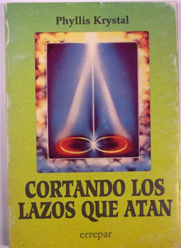 9789507390494: Cortando Los Lazos Que Atan